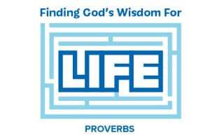 Wisdom for Life Proverbs